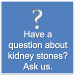 Ask a kidney stone doctor a question